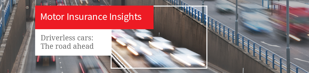 Motor Insurance Insights Driverless cars: The road ahead