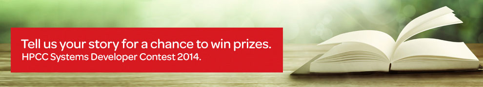 Tell us your story for a chance to win prizes. HPCC Systems Developer Contest 2014