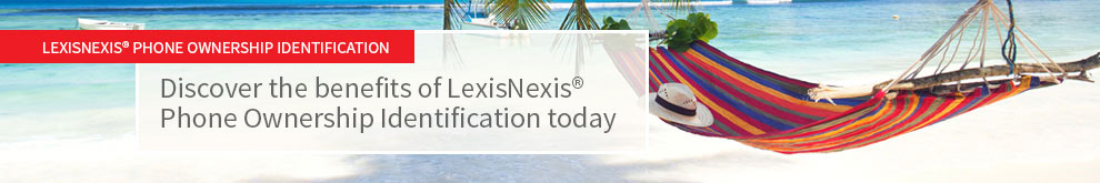 Discover the benefits of LexisNexis Phone Ownership Identification today.