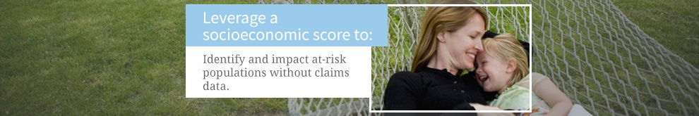 Identify and impact at-risk populations without claims data.